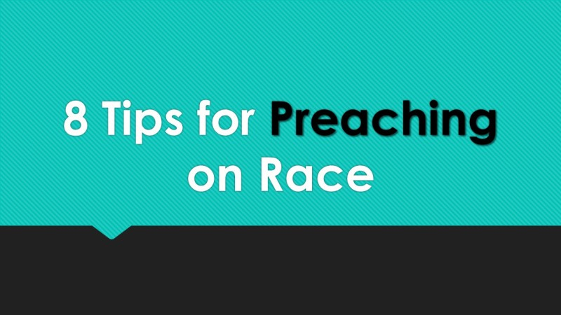 8 Tips for Preaching on Race